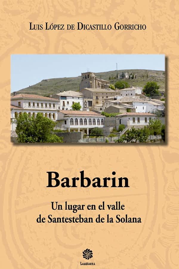 Luis López de Dicastillo publica un libro sobre la localidad de Barbarin