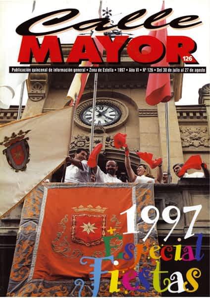 CALLE MAYOR 126 – ESPECIAL FIESTAS DE ESTELLA 1997