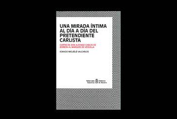 El nuevo libro del Museo del Carlismo descubre el día a día del Pretendiente Carlista