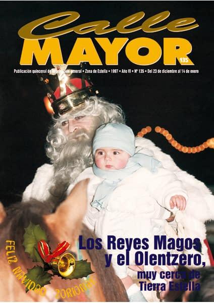 CALLE MAYOR 135 – LOS REYES MAGOS Y EL OLENTZERO, MUY CERCA DE TIERRA ESTELLA